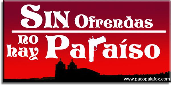 Sin ofrendas no hay paraíso